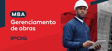 MBA Gerenciamento de Obras, Produção, Racionalização e Desempenho da Construção – Online e Ao Vivo